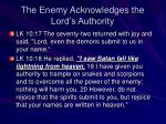 the enemy acknowledges the lord s authority1