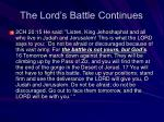 the lord s battle continues