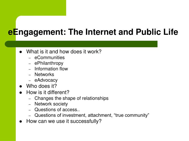eEngagement: The Internet and Public Life