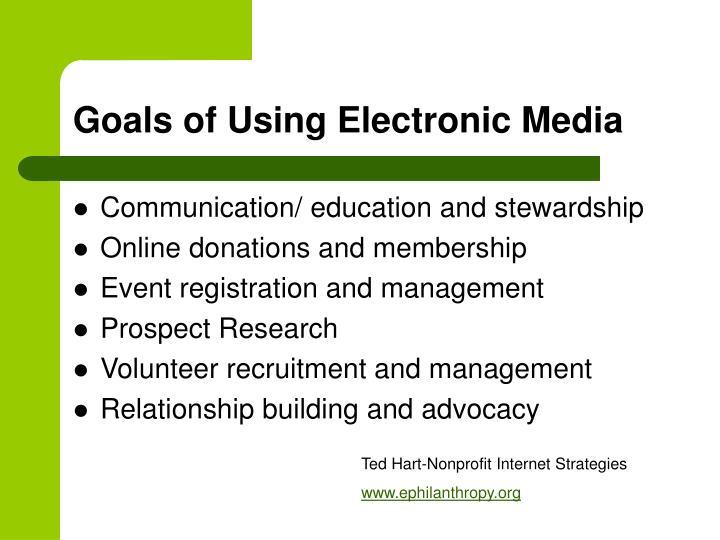Goals of Using Electronic Media