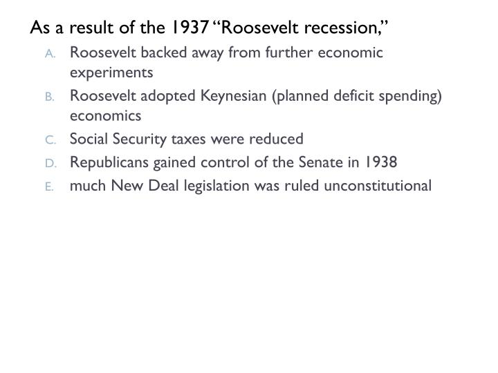 "As a result of the 1937 ""Roosevelt recession,"""