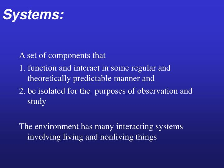 Systems: