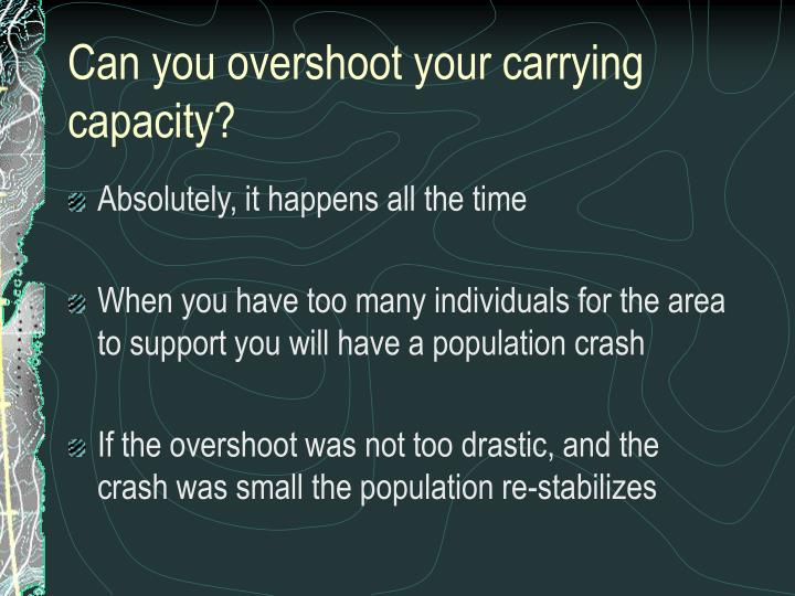 Can you overshoot your carrying capacity?