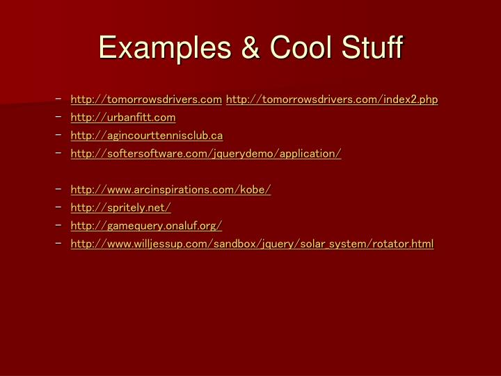 Examples & Cool Stuff