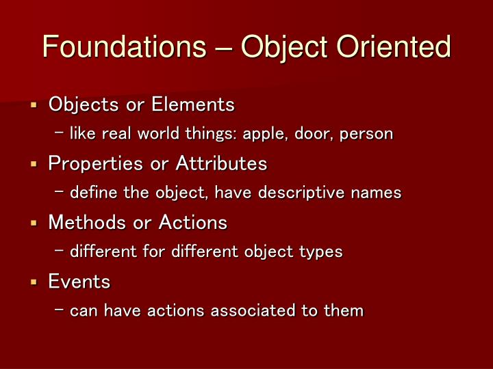 Foundations – Object Oriented