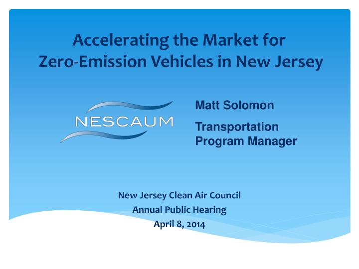 Accelerating the market for zero emission vehicles in new jersey
