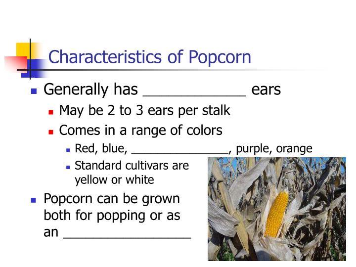 Characteristics of Popcorn