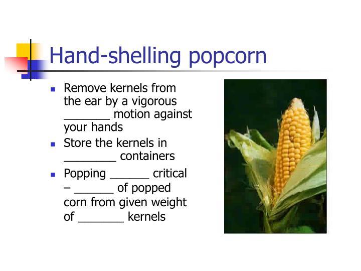 Hand-shelling popcorn