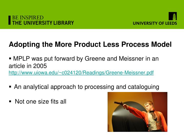 Adopting the More Product Less Process Model