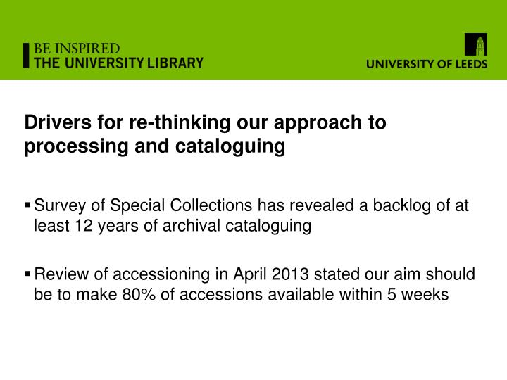 Drivers for re-thinking our approach to processing and cataloguing
