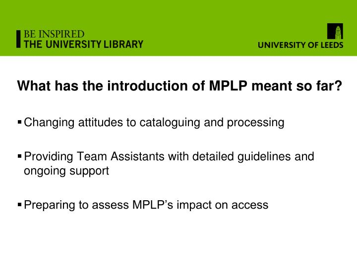What has the introduction of MPLP meant so far?