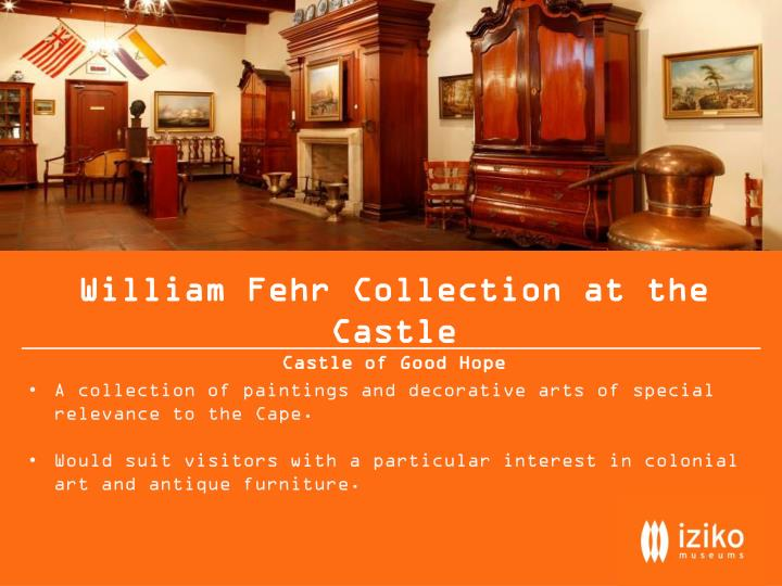 William Fehr Collection at the Castle