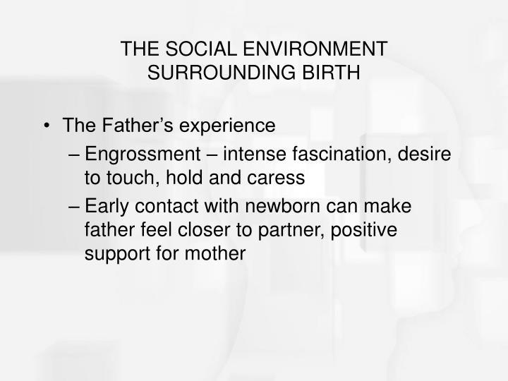 THE SOCIAL ENVIRONMENT SURROUNDING BIRTH