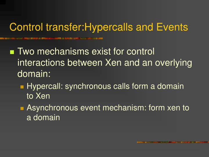 Control transfer:Hypercalls and Events