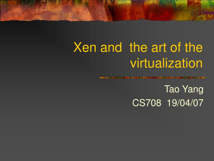 xen and the art of the virtualization