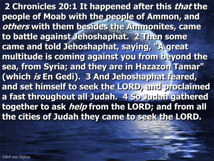 2 Chronicles 20:1 It happened after this