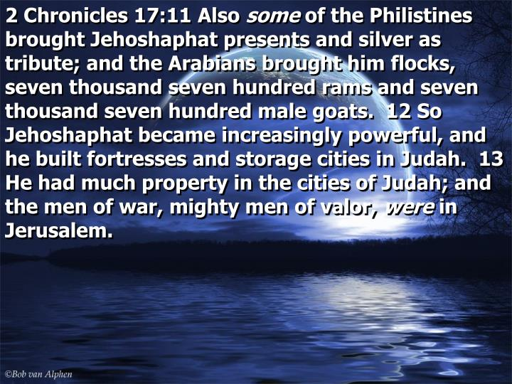 2 Chronicles 17:11 Also