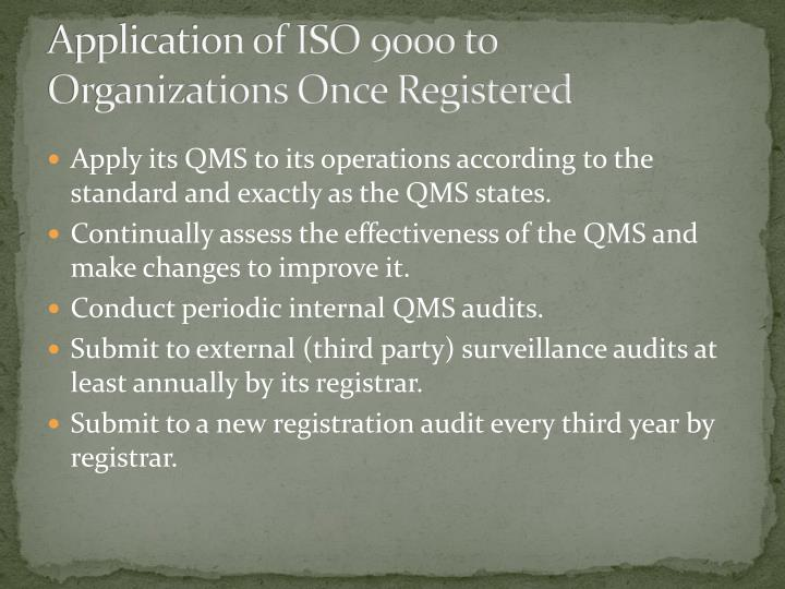 Application of ISO 9000 to Organizations Once Registered