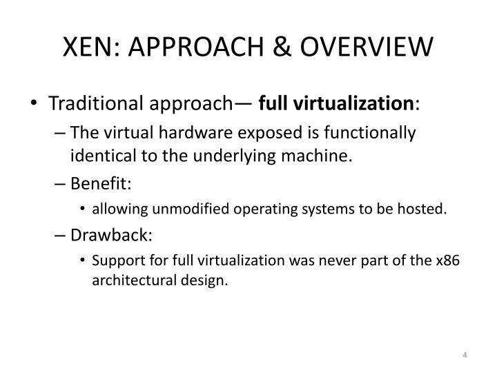 XEN: APPROACH & OVERVIEW