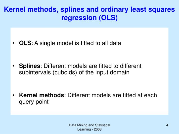 Kernel methods, splines and ordinary least squares regression (OLS)