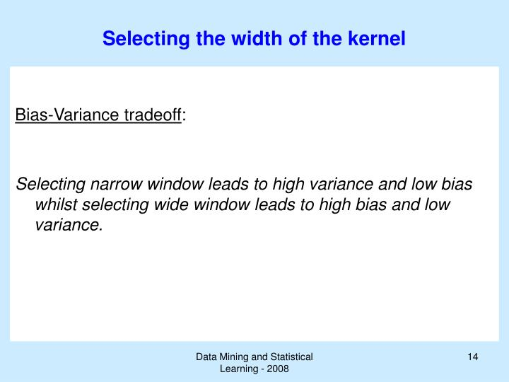 Selecting the width of the kernel