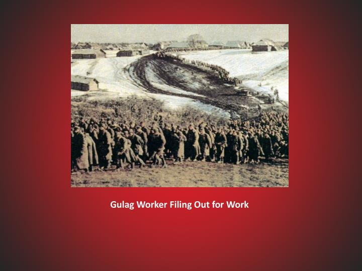 Gulag Worker Filing Out for Work