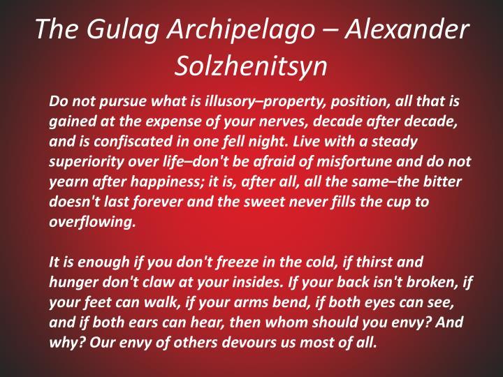 The Gulag Archipelago – Alexander Solzhenitsyn