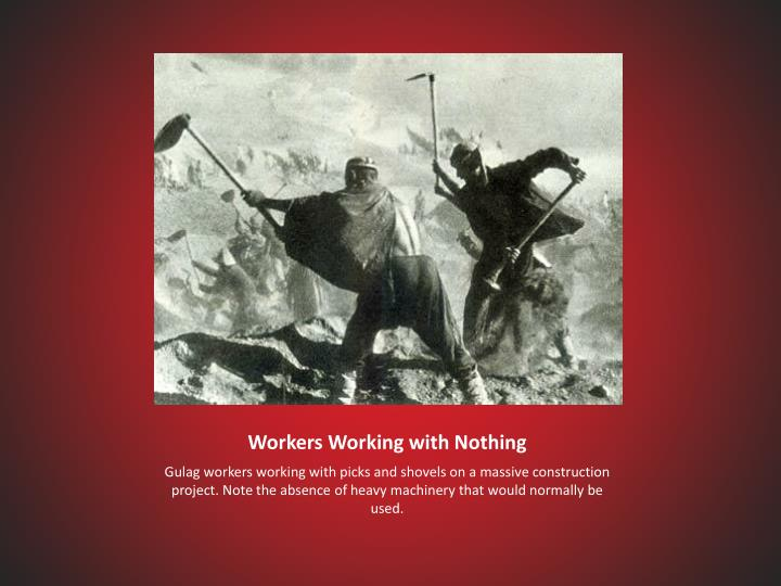 Workers Working with Nothing