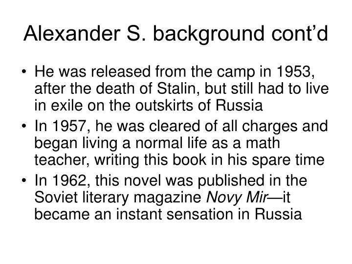 Alexander S. background cont'd