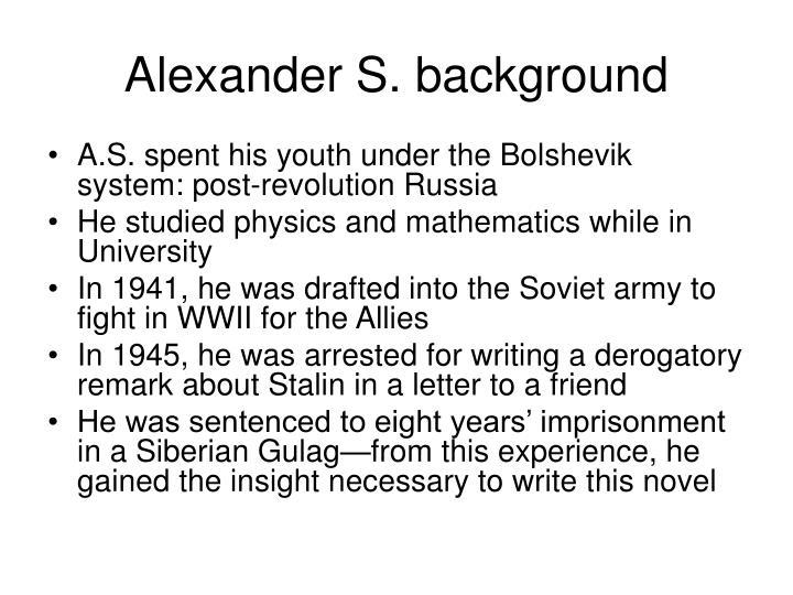 Alexander S. background
