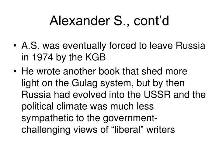 Alexander S., cont'd