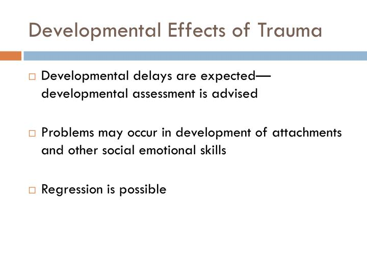 Developmental Effects of Trauma