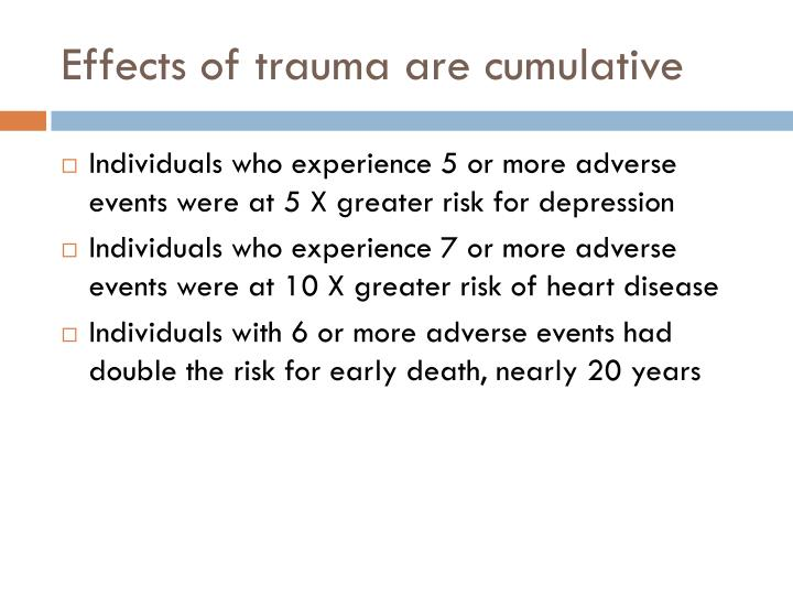 Effects of trauma are cumulative