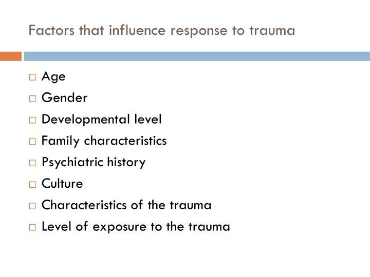 Factors that influence response to trauma