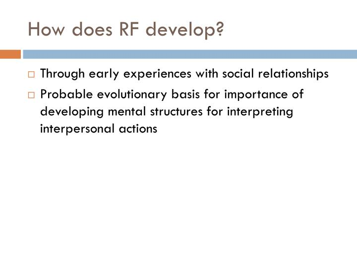 How does RF develop?