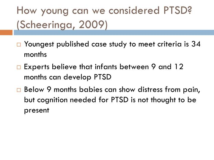 How young can we considered PTSD? (