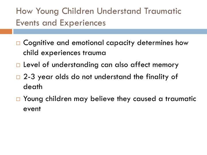 How Young Children Understand Traumatic Events and Experiences