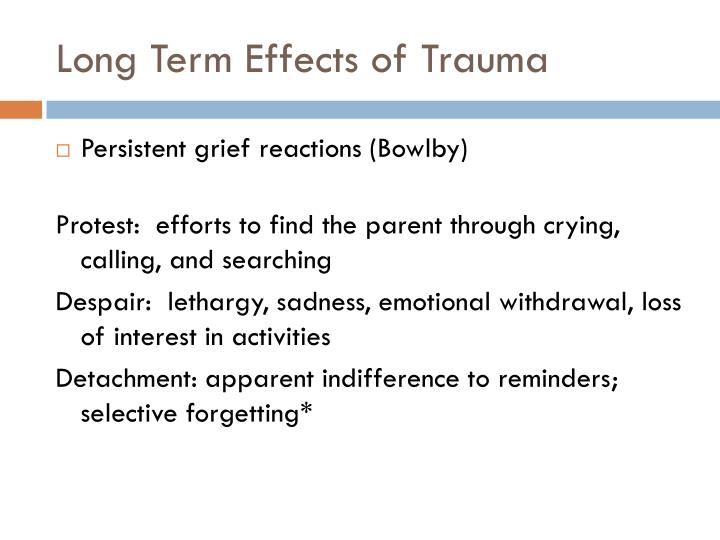 Long Term Effects of Trauma
