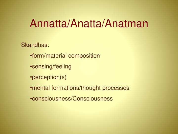 Annatta/Anatta/Anatman