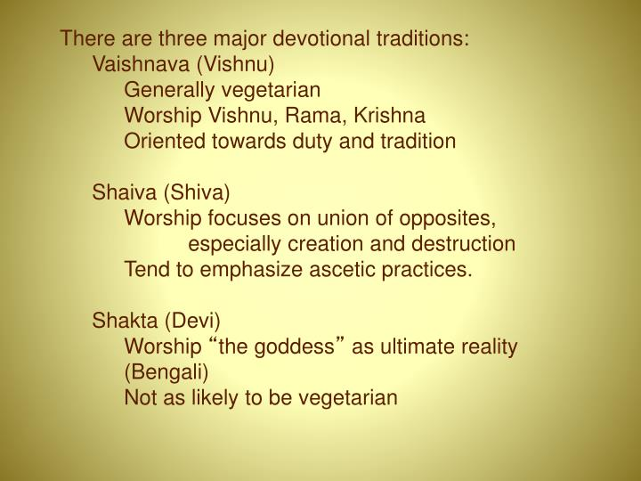 There are three major devotional traditions:
