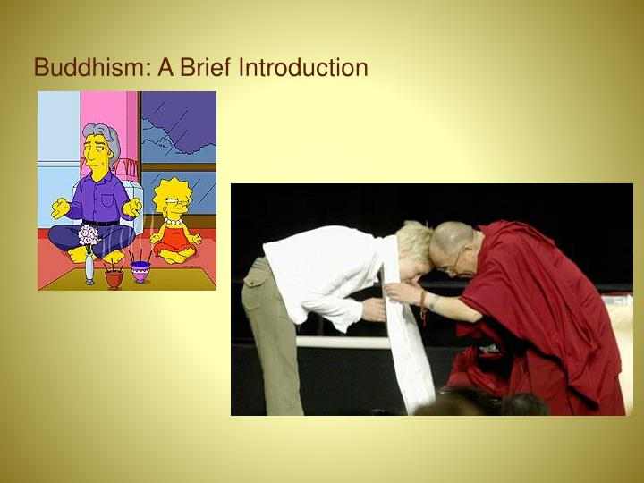 Buddhism: A Brief Introduction