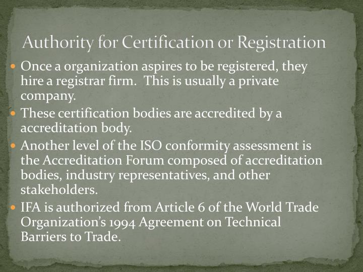 Authority for Certification or Registration