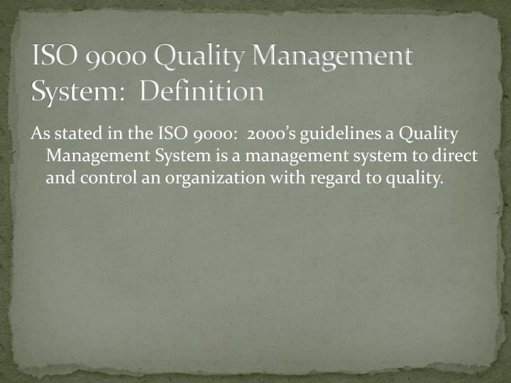 ISO 9000 Quality Management System:  Definition