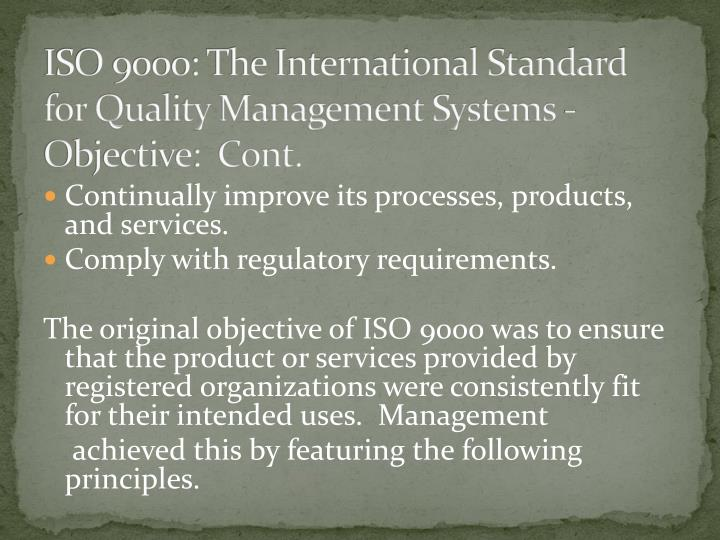 ISO 9000: The International Standard for Quality Management Systems - Objective:  Cont.