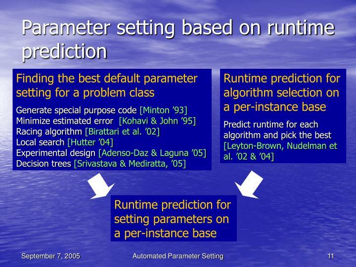 Parameter setting based on runtime prediction