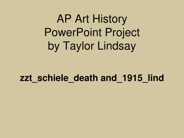 Ap art history powerpoint project by taylor lindsay