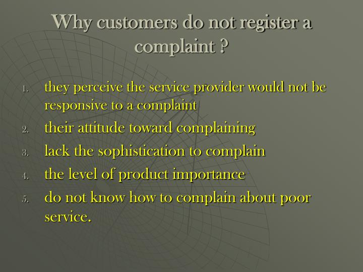Why customers do not register a complaint ?