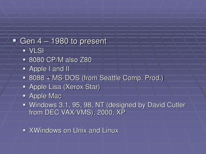 Gen 4 – 1980 to present