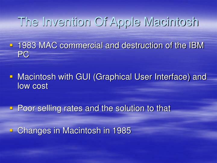 The Invention Of Apple Macintosh