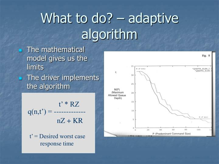 What to do? – adaptive algorithm